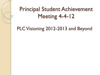 Principal  Student Achievement Meeting 4-4-12