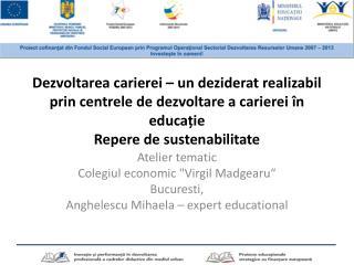 "Atelier  tematic Colegiul  economic ""Virgil  Madgearu "" Bucuresti ,"