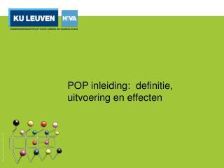 POP  inleiding :   definitie ,  uitvoering  en  effecten