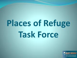 Places of Refuge Task Force