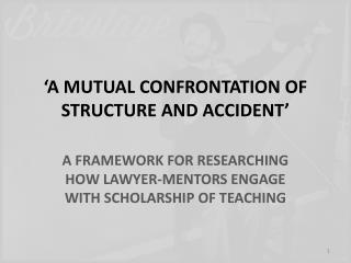 'A  Mutual Confrontation of Structure and Accident'
