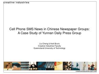 Cell Phone SMS News in Chinese Newspaper Groups: A Case Study of Yunnan Daily Press Group