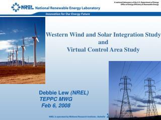 Debbie Lew  (NREL) TEPPC MWG Feb 6, 2008