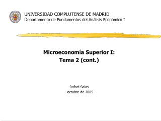 UNIVERSIDAD COMPLUTENSE DE MADRID Departamento de Fundamentos del An lisis Econ mico I