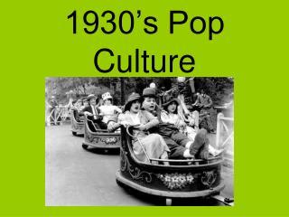 1930's Pop Culture
