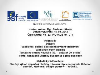 Jméno autora: Mgr. Barbora  Jášová Datum vytvoření: 15. 09. 2012