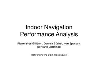 Indoor Navigation Performance Analysis
