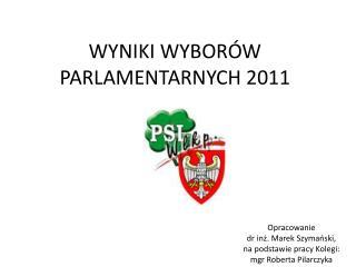 WYNIKI WYBORÓW PARLAMENTARNYCH 2011