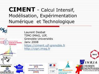 CIMENT  -  Calcul Intensif, Modélisation, Expérimentation Numérique  et Technologique