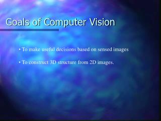 Goals of Computer Vision