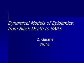 Dynamical Models of Epidemics: from Black Death to SARS