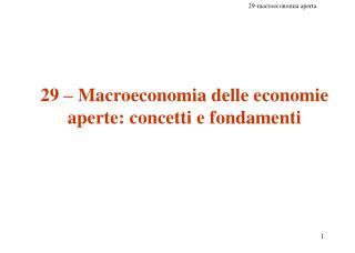 29 – Macroeconomia delle economie aperte: concetti e fondamenti