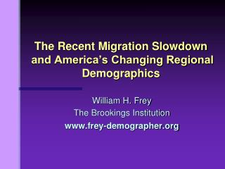 The Recent Migration Slowdown  and America's Changing Regional Demographics
