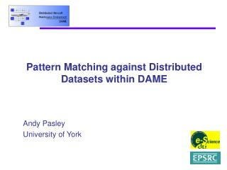 Pattern Matching against Distributed Datasets within DAME