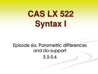 CAS LX 522 Syntax I