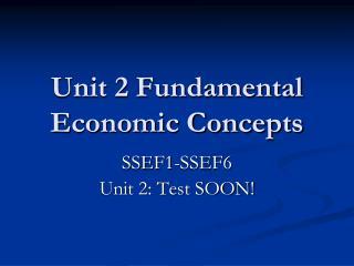 Unit 2 Fundamental Economic Concepts