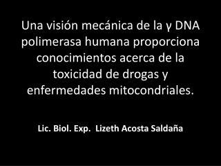 Lic.  Biol .  Exp .   Lizeth  Acosta Saldaña