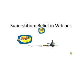 Superstition: Belief in Witches