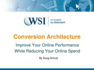 Conversion Architecture