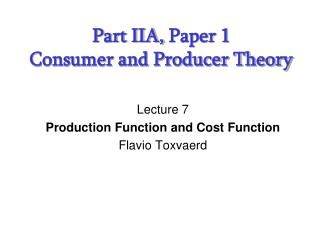 Part IIA,  Paper 1 Consumer and Producer Theory