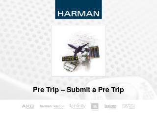 Pre Trip � Submit a Pre Trip