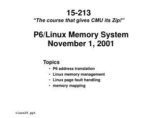 P6/Linux Memory System November 1, 2001