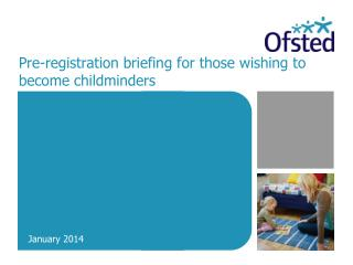 Pre-registration briefing for those wishing to become childminders