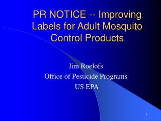 PR NOTICE -- Improving Labels for Adult Mosquito Control Products