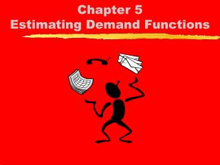 Chapter 5 Estimating Demand Functions