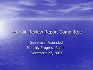 Periodic Review Report Committee