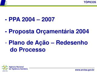 - PPA 2004 – 2007