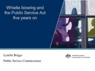 Whistle blowing and the Public Service Act five years on