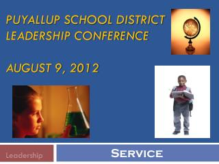 Puyallup School District  Leadership conference August 9, 2012