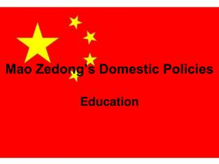 Mao Zedong's Domestic Policies