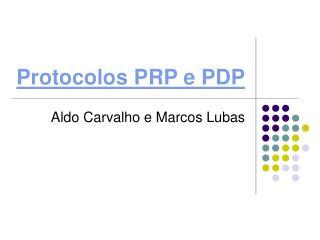 Protocolos PRP e PDP