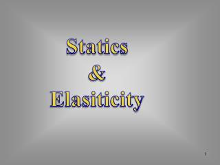 Statics  & Elasiticity