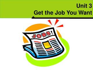 Unit 3 Get the Job You Want