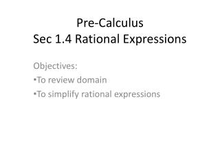Pre-Calculus Sec 1.4 Rational Expressions
