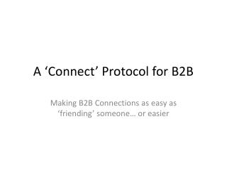 A �Connect� Protocol for B2B
