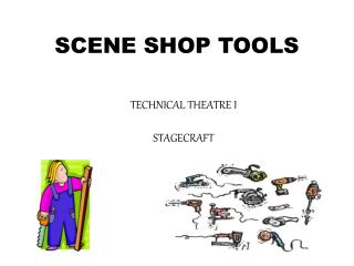 SCENE SHOP TOOLS