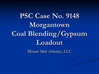 PSC Case No. 9148 Morgantown Coal Blending/Gypsum Loadout