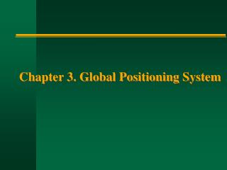 Chapter 3. Global Positioning System