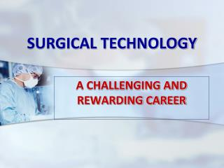 SURGICAL TECHNOLOGY