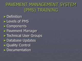 PAVEMENT MANAGEMENT SYSTEM (PMS) TRAINING