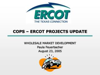 COPS � ERCOT PROJECTS UPDATE