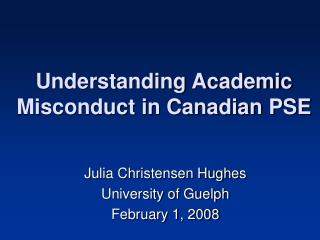 Understanding Academic Misconduct in Canadian PSE