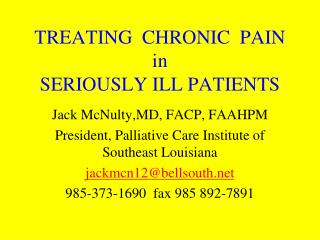 TREATING  CHRONIC  PAIN  in SERIOUSLY ILL PATIENTS