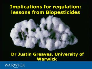 Dr Justin Greaves, University of Warwick