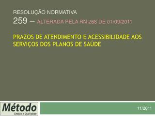 RESOLU  o NORMATIVA 259   ALTERADA PELA rn 268 de 01