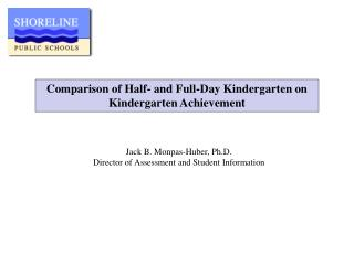 Comparison of Half- and Full-Day Kindergarten on Kindergarten Achievement